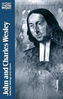 John and Charles Wesley: Selected Prayers, Hymns, Journal Notes, Sermons, Lette