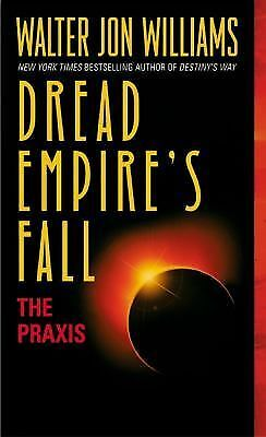 The Praxis by Walter Jon Williams (2004, Paperback)