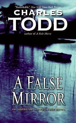 A False Mirror by Charles Todd (Inspector Ian Rutledge Mysteries,2007 Paperback)