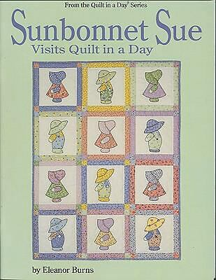 Quilt In A Day Sunbonnet Sue Visits Quilt in a Day by Burns, Eleanor