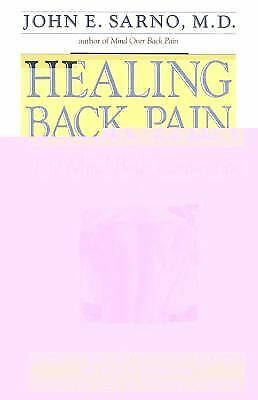 Healing Back Pain : The Mind-Body Connection by John E. Sarno (1991,...