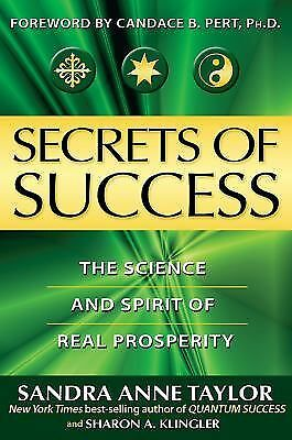 Secrets of Success : The Science and Spirit of Real Prosperity by Sharon A....