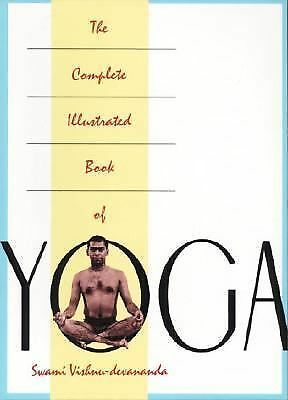 The Complete Illustrated Book of Yoga by Swami Vishnu-devananda