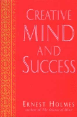 Creative Mind and Success by Ernest Holmes (1997, Hardcover)