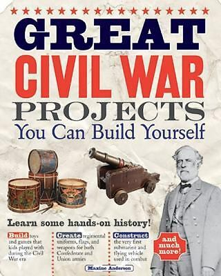 Great Civil War Projects You Can Build Yourself Build It Yourself series)