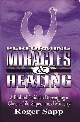 Performing Miracles And Healing, Roger Sapp, Acceptable Book