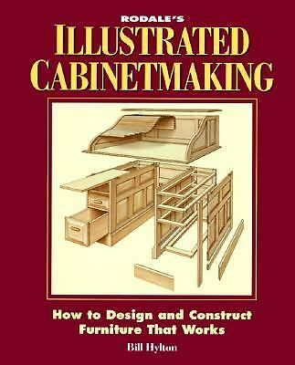 Rodale's Illustrated Cabinetmaking: How to Design and Construct Furniture That W