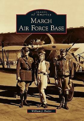 March Air Force Base (Images of America) by Butler, William J.