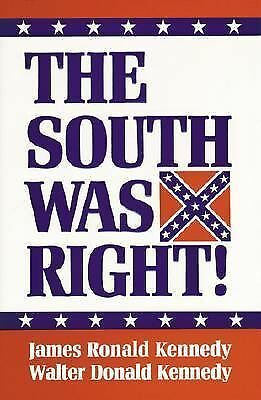 The South Was Right! by James Ronald Kennedy, Walter Donald Kennedy