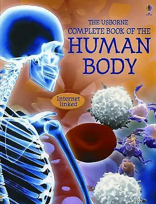 The Usborne Complete Book of the Human Body: Internet Linked (Complete Books), C