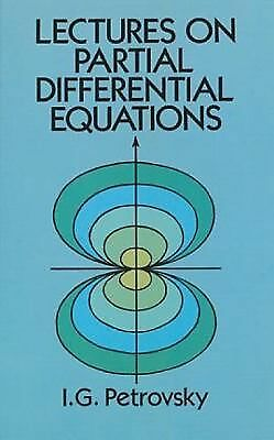 Lectures on Partial Differential Equations (Dover Books on Mathematics) by Petr