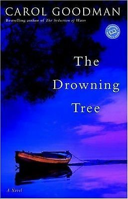 The Drowning Tree by Carol Goodman (2005, Trade Paperback)