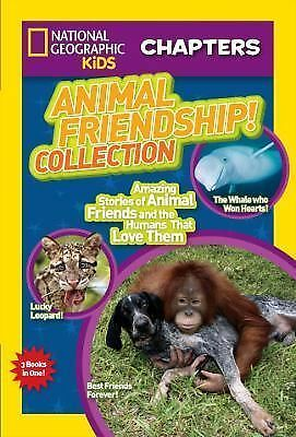 National Geographic Kids Chapters: Animal Friendship! Collection: Amazing Stori