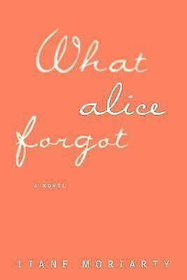 What Alice Forgot (Thorndike Press Large Print Core) by Moriarty, Liane