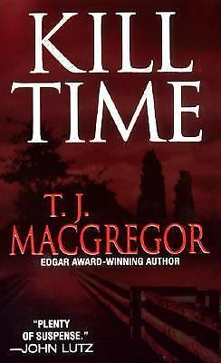 Kill Time by T J Macgregor (2007, Paperback)