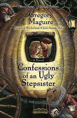 Confessions of an Ugly Stepsister by Gregory Maguire (PB 2000)