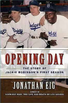Opening Day Story Of Jackie Robinsons 1st Season, Jonathan Eig, Brooklyn Dodgers
