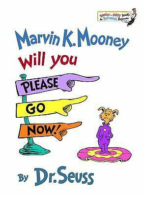 Marvin K. Mooney Will You Please Go Now!, Dr. Seuss, Good Book
