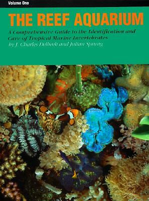 The Reef Aquarium: A Comprehensive Guide to the Identification and Care of Trop
