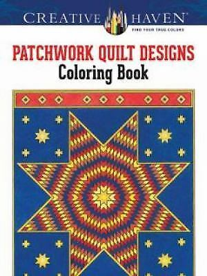 Creative Haven Patchwork Quilt Designs Coloring Book (Adult Coloring) by