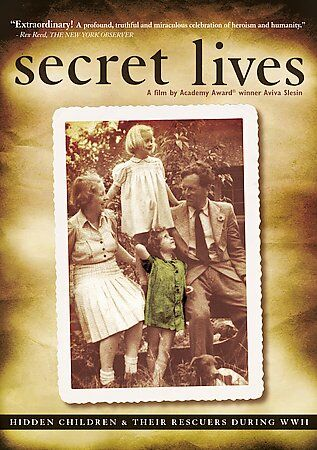 Secret Lives - Hidden Children and Their Rescuers During WWII by