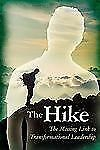 The Hike: The Missing Link to Transformational Leadership