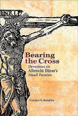 Bearing the Cross: Devotions on the Small Passion