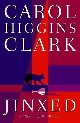 Jinxed: A Regan Reilly Mystery by Carol Higgins Clark (2002, Hardcover)