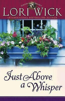 Just Above a Whisper Tucker Mills Trilogy, Book 2