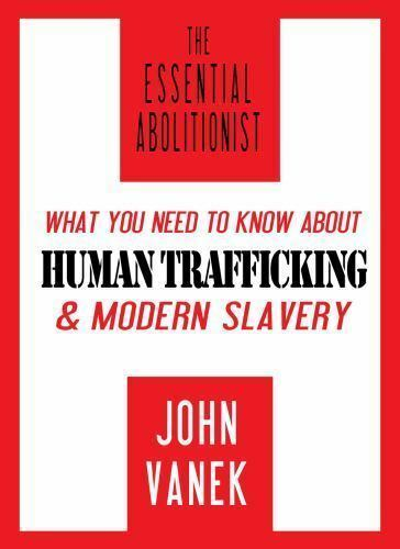 The Essential Abolitionist: What You Need to Know about Human Trafficking & Mode