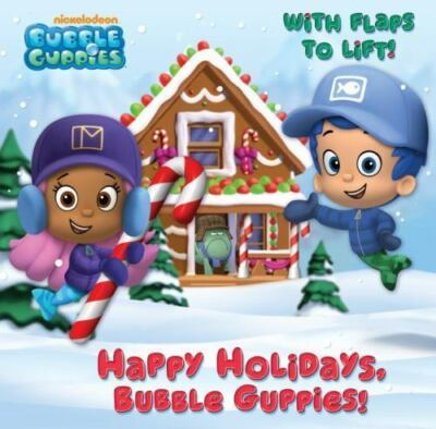 Happy Holidays, Bubble Guppies! Bubble Guppies Pictureback with Flaps