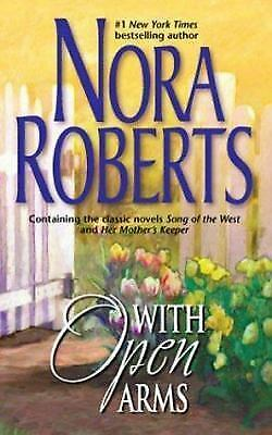 With Open Arms by Nora Roberts (2004, Paperback)