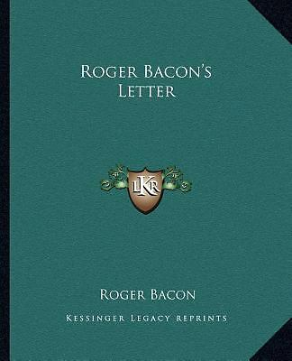 Roger Bacon's Letter by Roger Bacon (2010, Paperback)