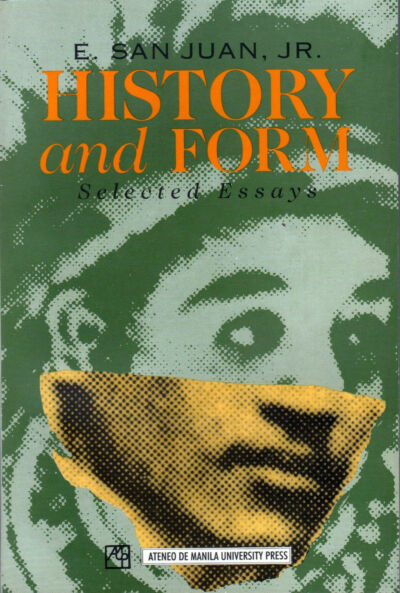 History and Form: Selected Essays  by Epifanio San Juan Jr Philippines Filipino