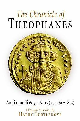 The Chronicle of Theophanes: Anni mundi 6095-6305 (A.D. 602-813) (The Middle Ag