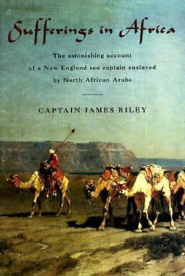 Sufferings in Africa: The Astonishing Account of a New England Sea Captain Ensla