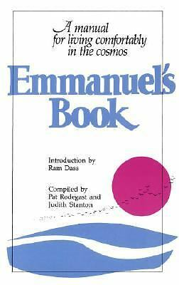 Emmanuel's Book: A Manual for Living Comfortably in the Cosmos, Pat Rodegast, Ju
