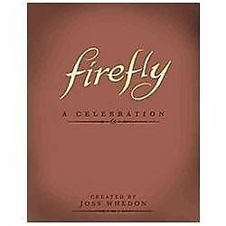 Firefly: A Celebration (Anniversary Edition), Whedon, Joss, Good Book