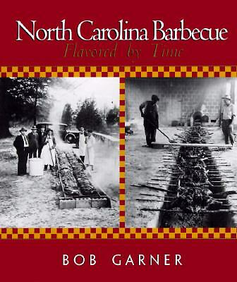 North Carolina Barbecue: Flavored by Time, Bob Garner, Good Book