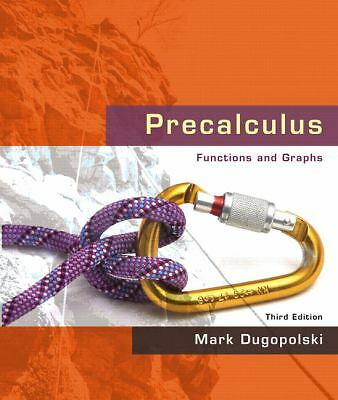 Precalculus: Functions and Graphs (3rd Edition), Dugopolski, Mark, Good Book
