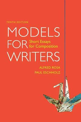 Models for Writers: Short Essays for Composition, Alfred Rosa, Paul Eschholz, Go