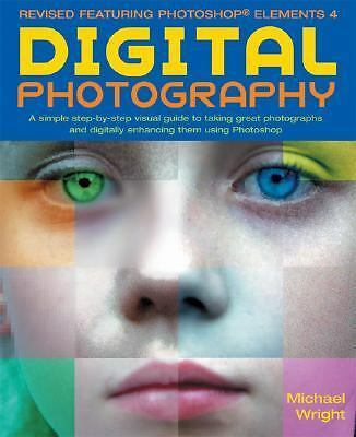 Digital Photography, Updated and Revised: A Step-by Step Visual Guide, Now Featu