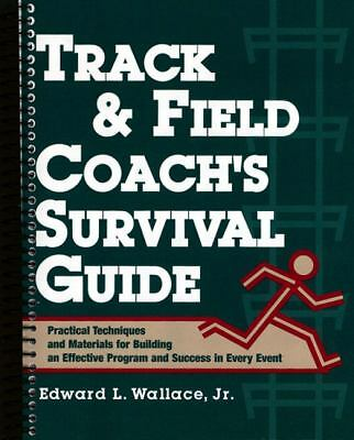 Track & Field Coach's Survival Guide: Practical Techniques and Materials for Bui
