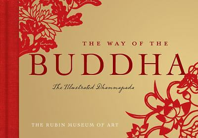 The Way of the Buddha: The Illustrated Dhammapada by