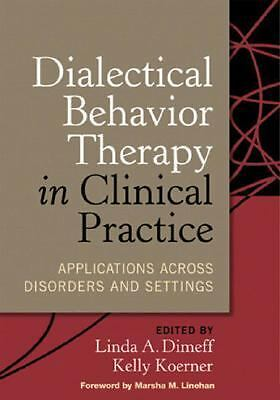 Dialectical Behavior Therapy in Clinical Practice: Applications across Disorders