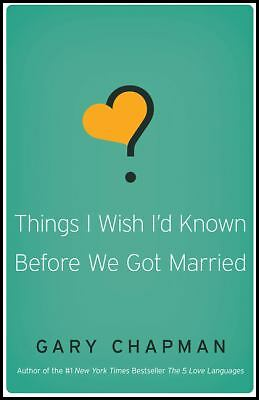 Things I Wish I'd Known Before We Got Married, Gary D. Chapman, Good Book