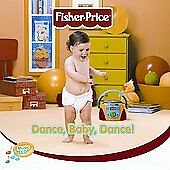 Fisher Price: Dance Baby Dance by