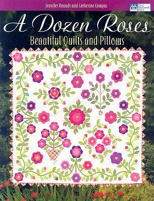 A Dozen Roses: Beautiful Quilts and Pillows (That Patchwork Place), Jennifer Rou