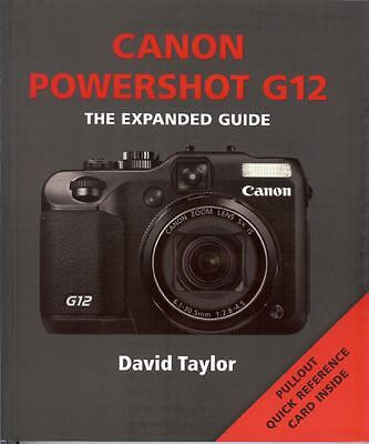 Canon Powershot G12 (The Expanded Guide) by Taylor, David
