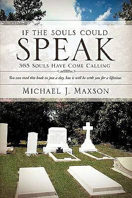 If the Souls Could Speak, Maxson, Michael J., Good Book